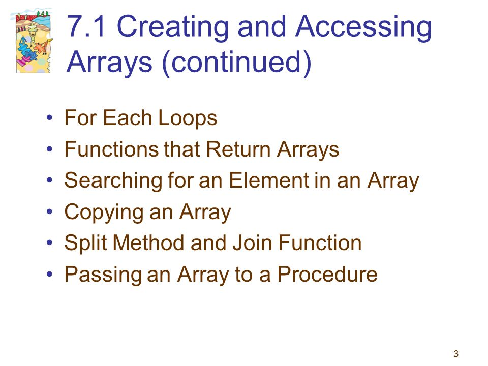 1 Chapter 7 – Arrays 7 1 Creating and Using Arrays 7 4 Two