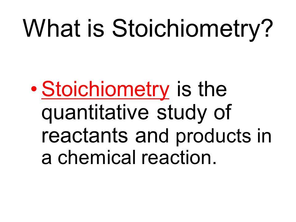 STOICHIOMETRY  I CAN solve a stoichiometry (mass – mass