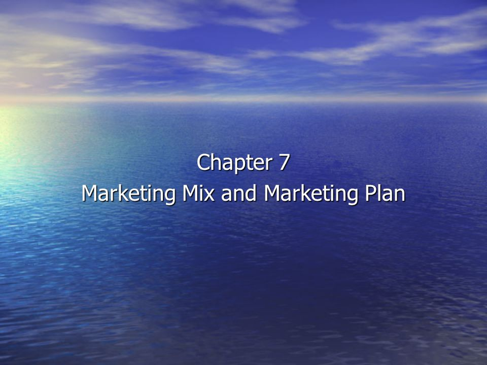 Chapter 7 Marketing Mix And Marketing Plan What Is Marketing