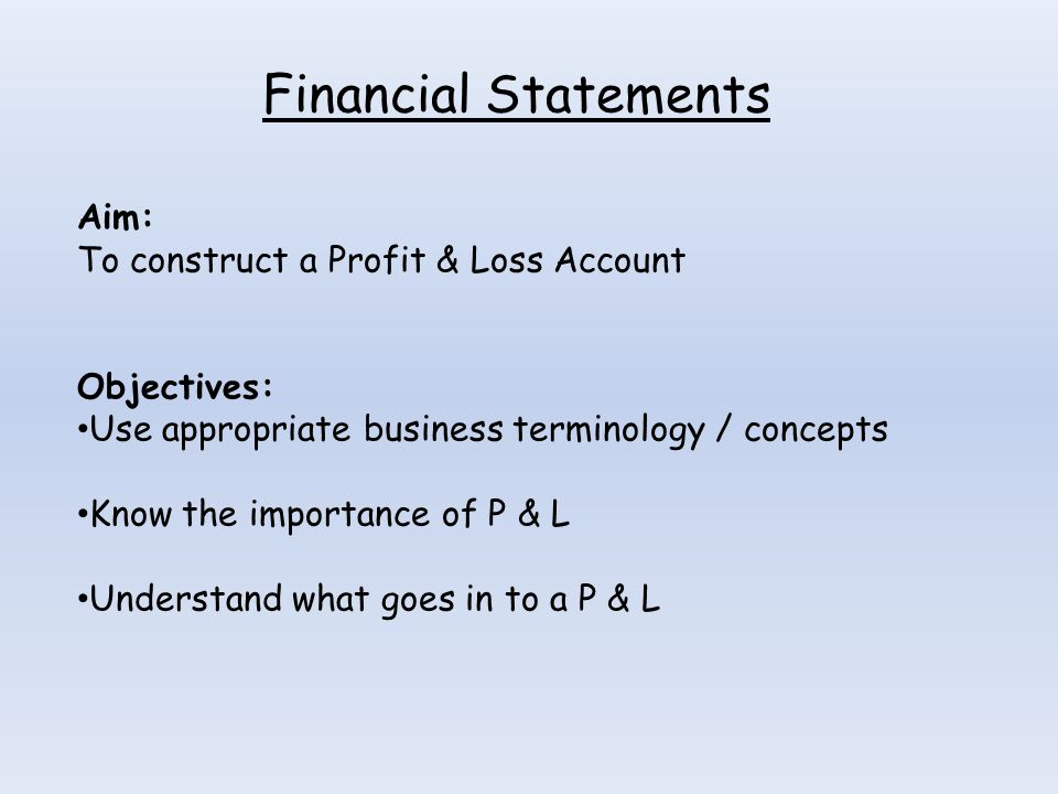 financial statements aim to construct a profit loss account