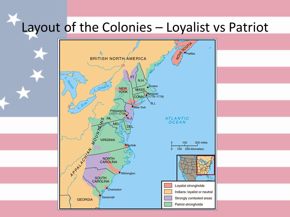 Layout of the Colonies – Loyalist vs Patriot