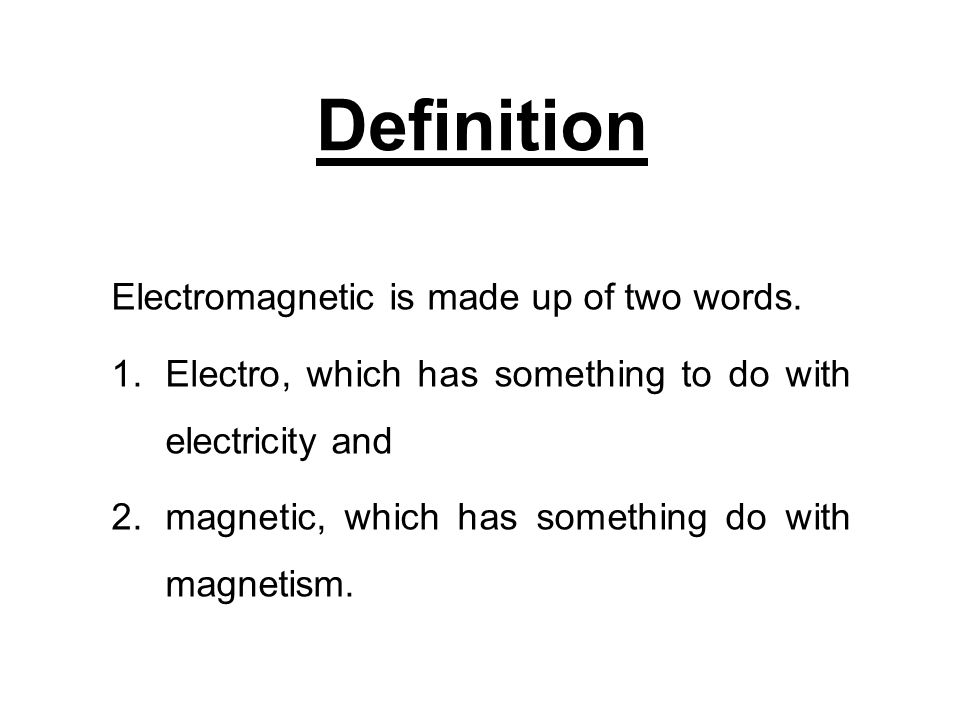 Definition Electromagnetic Is Made Up Of Two Words