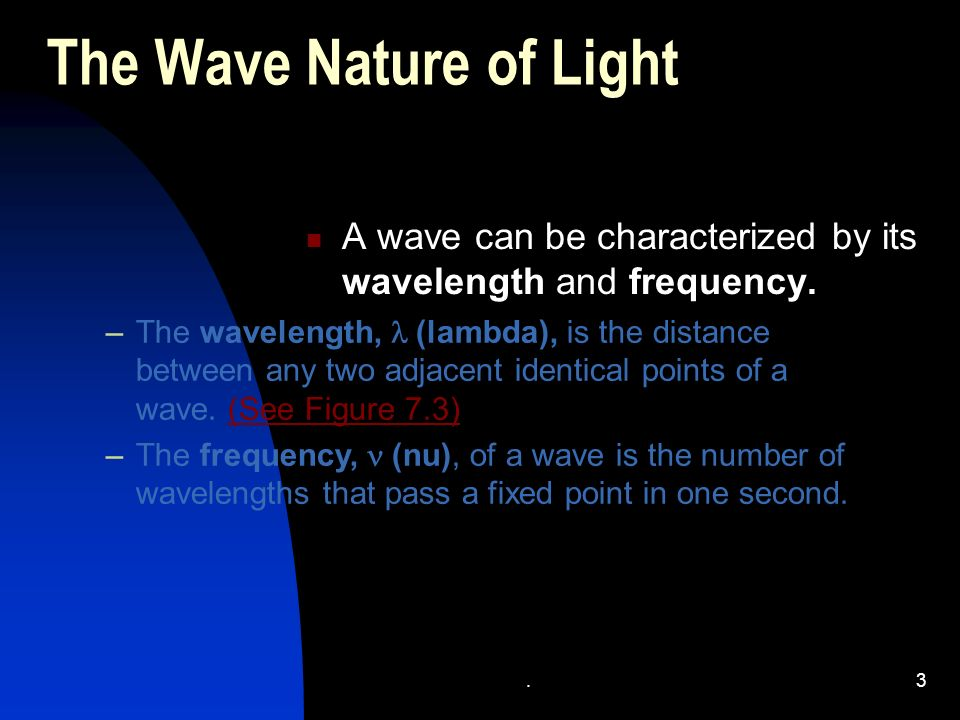 .3 The Wave Nature Of Light A Wave Can Be Characterized By Its Wavelength  And