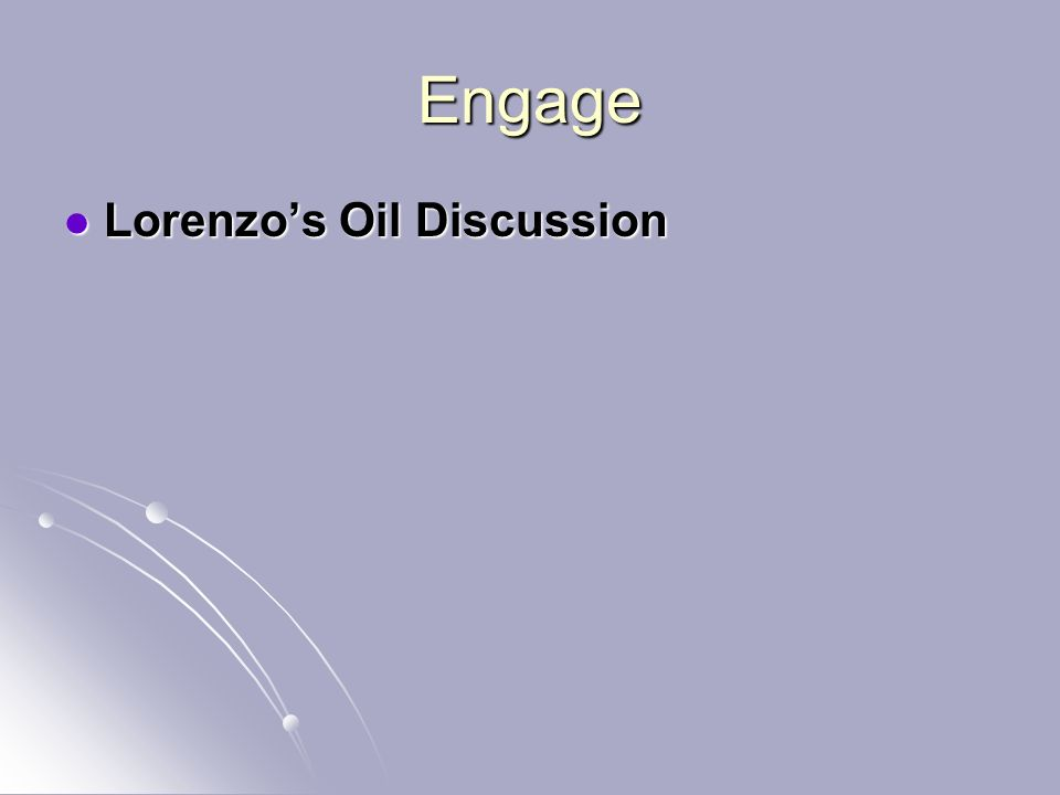Engage Lorenzo's Oil Discussion Lorenzo's Oil Discussion