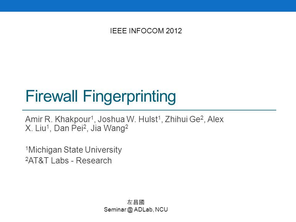 Firewall Fingerprinting Amir R  Khakpour 1, Joshua W  Hulst