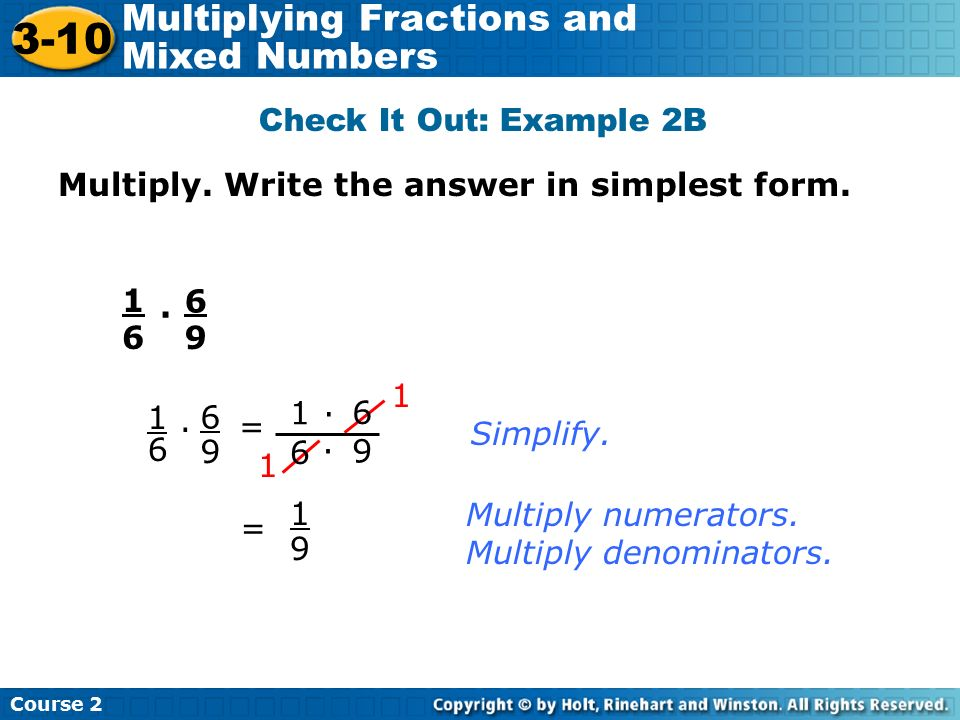 simplest form 6/9  Course Multiplying Fractions and Mixed Numbers 6-6 ...