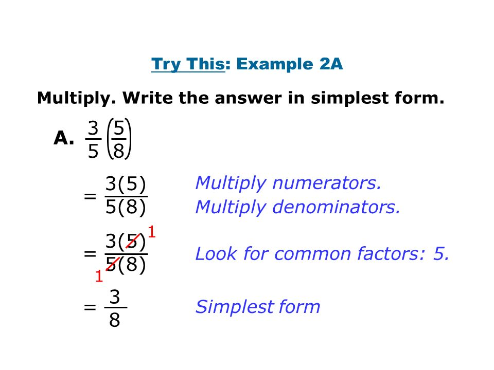 3(5) 5(8) = Multiply. Write the answer in simplest form.