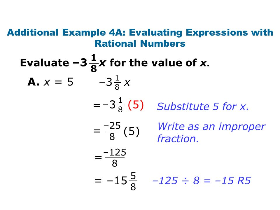 A. x = 5 Evaluate –3 x for the value of x Substitute 5 for x.
