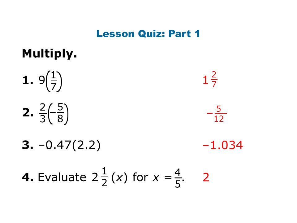 4. Evaluate 2 (x) for x =. 1. Lesson Quiz: Part 1 Multiply.