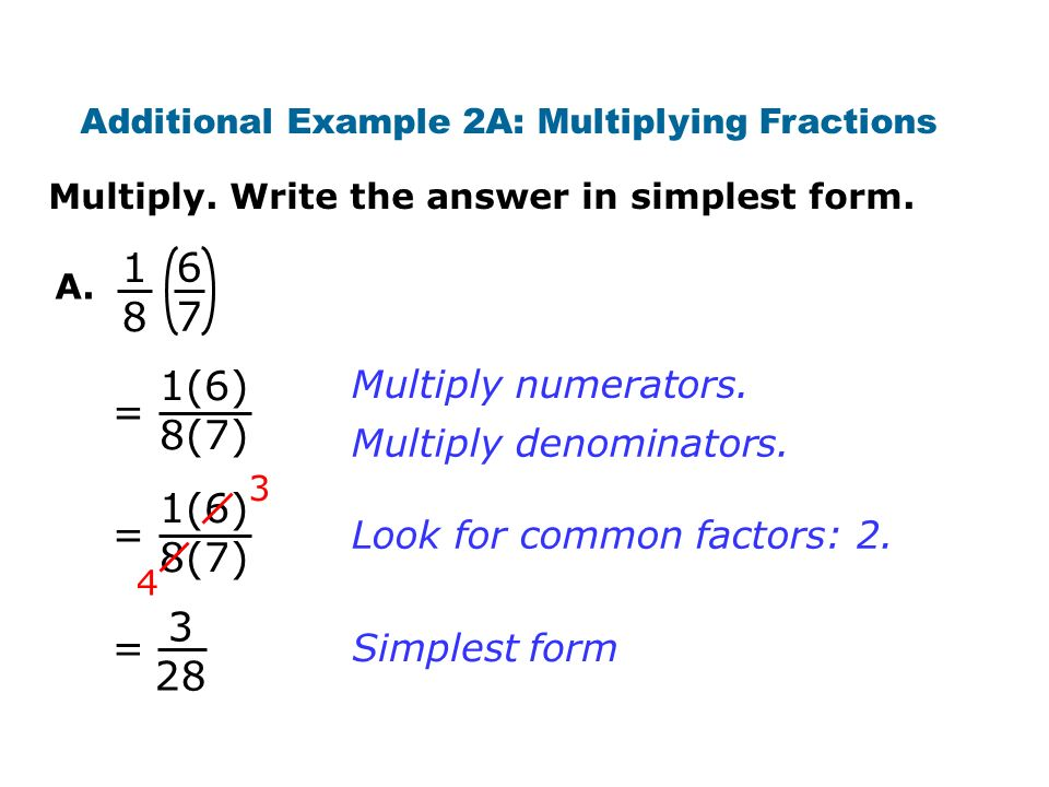 1(6) 8(7) = Multiply. Write the answer in simplest form.