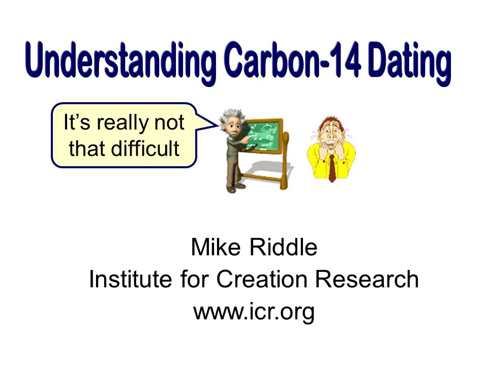 Carbon dating difficulties getting