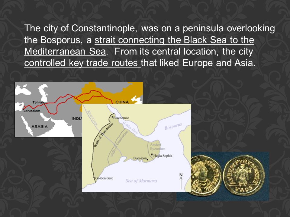 The city of Constantinople, was on a peninsula overlooking the Bosporus, a strait connecting the Black Sea to the Mediterranean Sea.