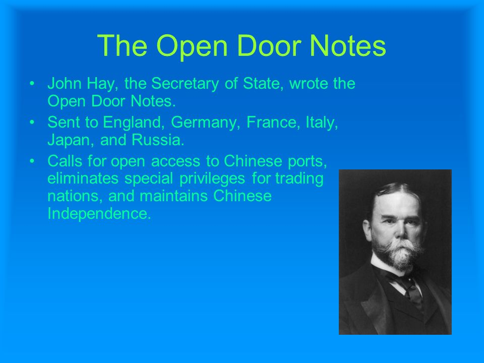 open door policy john hay the open door notes john hay the secretary of state wrote china policy by tyler and chris period 3 us history ppt