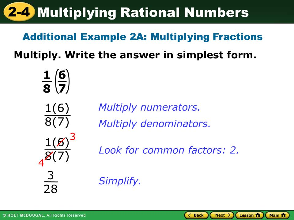 2-4 Multiplying Rational Numbers 1(6) 8(7) Multiply.