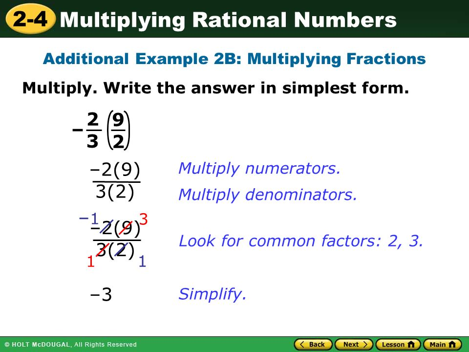 2-4 Multiplying Rational Numbers –2(9) 3(2) 3 1 Simplify.