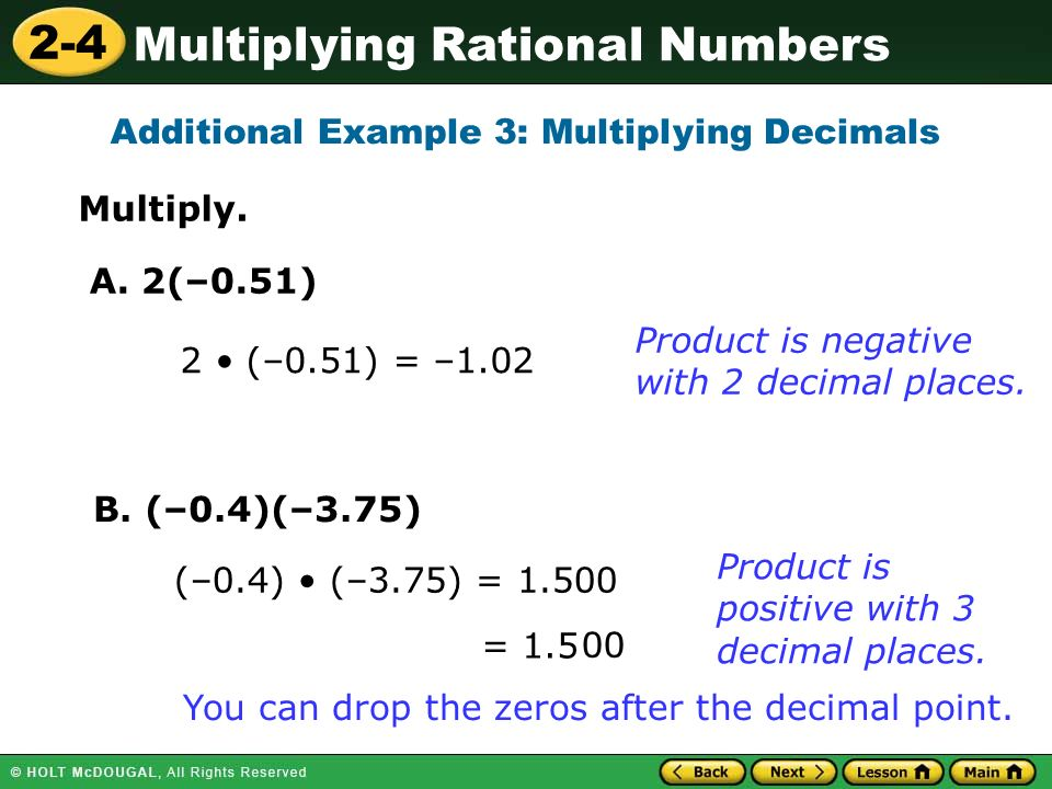 2-4 Multiplying Rational Numbers Multiply. Product is negative with 2 decimal places.