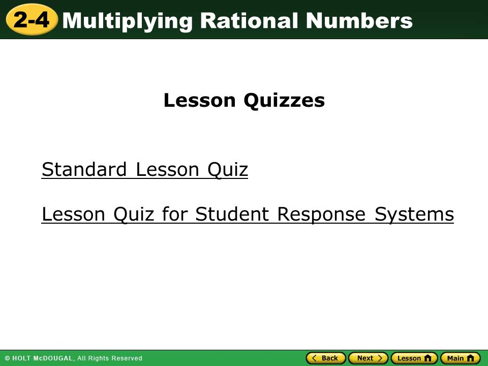 2-4 Multiplying Rational Numbers Standard Lesson Quiz Lesson Quizzes Lesson Quiz for Student Response Systems