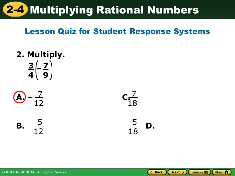 2-4 Multiplying Rational Numbers 2. Multiply. – A.
