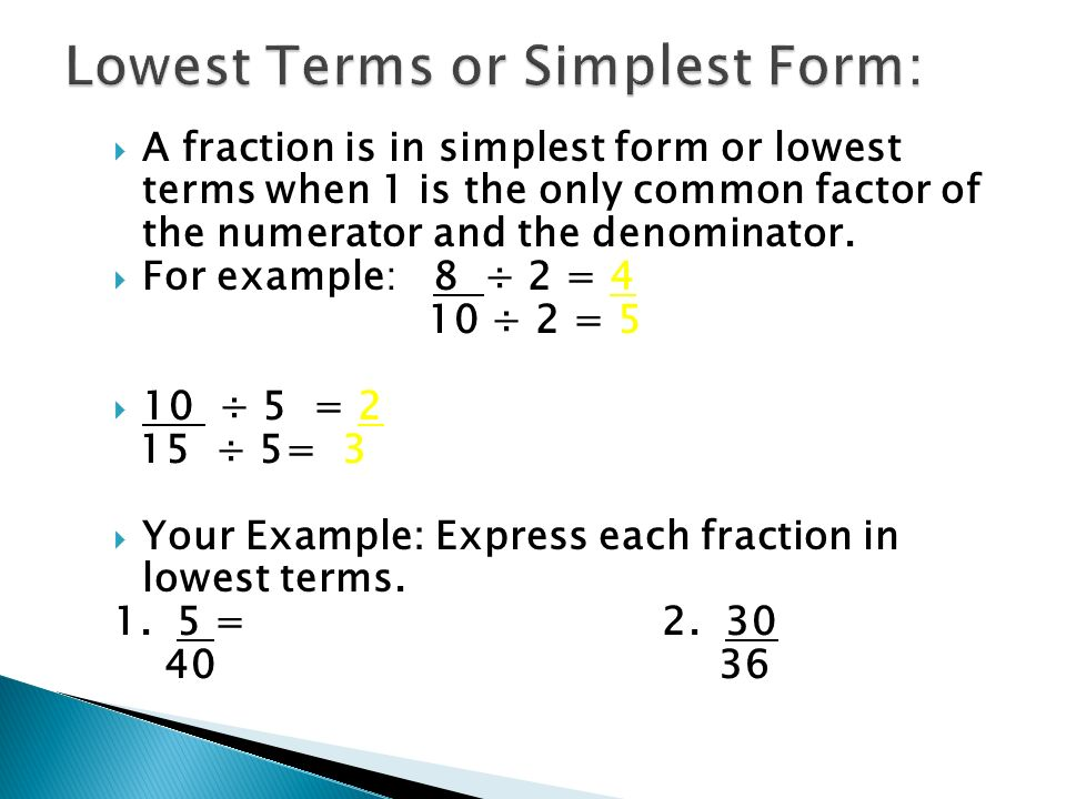 simplest form vs lowest terms  Objective: Learn to write fractions in simplest form. - ppt ...