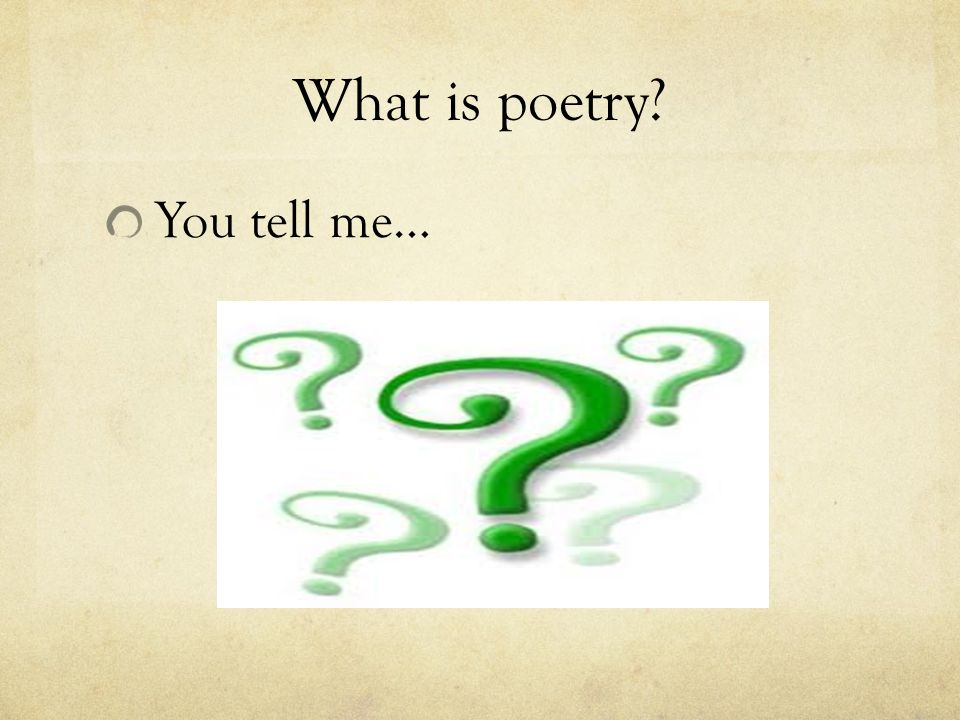 What is poetry You tell me…