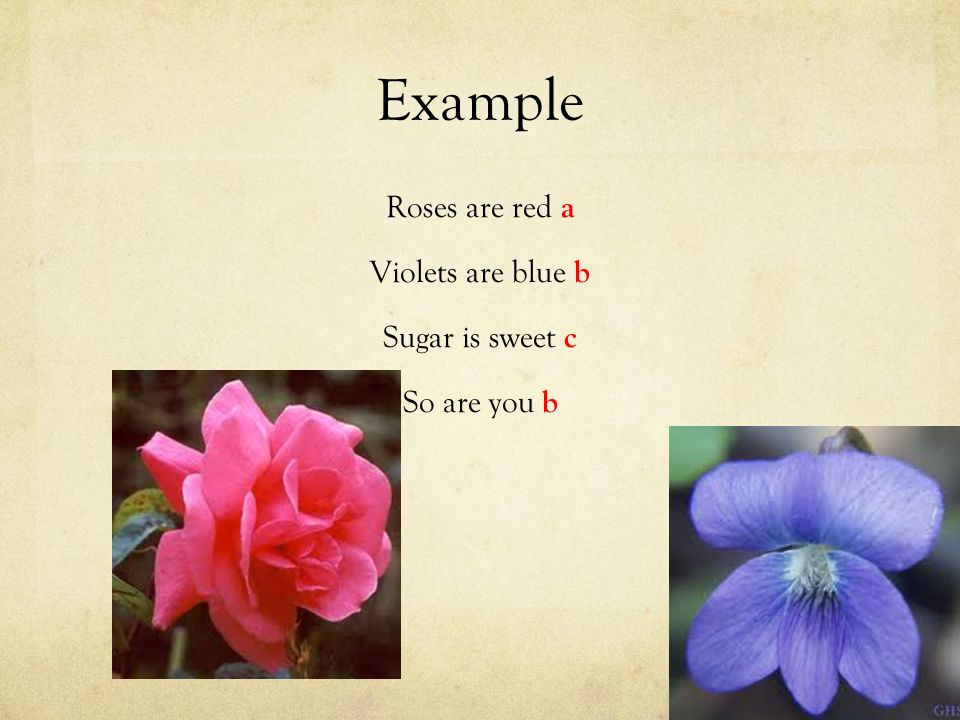 Example Roses are red a Violets are blue b Sugar is sweet c So are you b