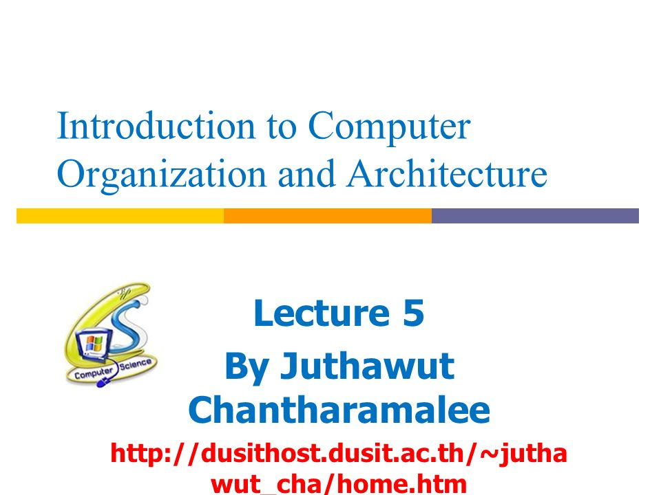 introduction to computer organization and architecture lecture 5 byHome.htm #4