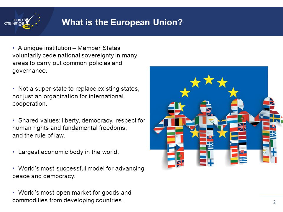 2 What is the European Union.