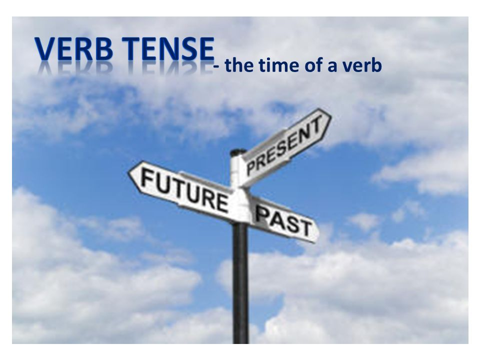 - the time of a verb