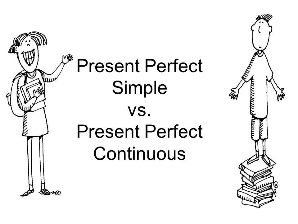Present perfect vs. Present perfect continuous |authorstream.