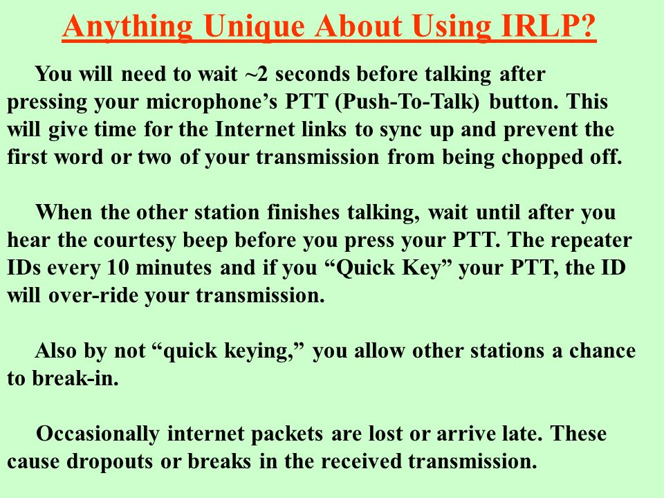 What is IRLP? IRLP (Internet Radio Link Project) is a method