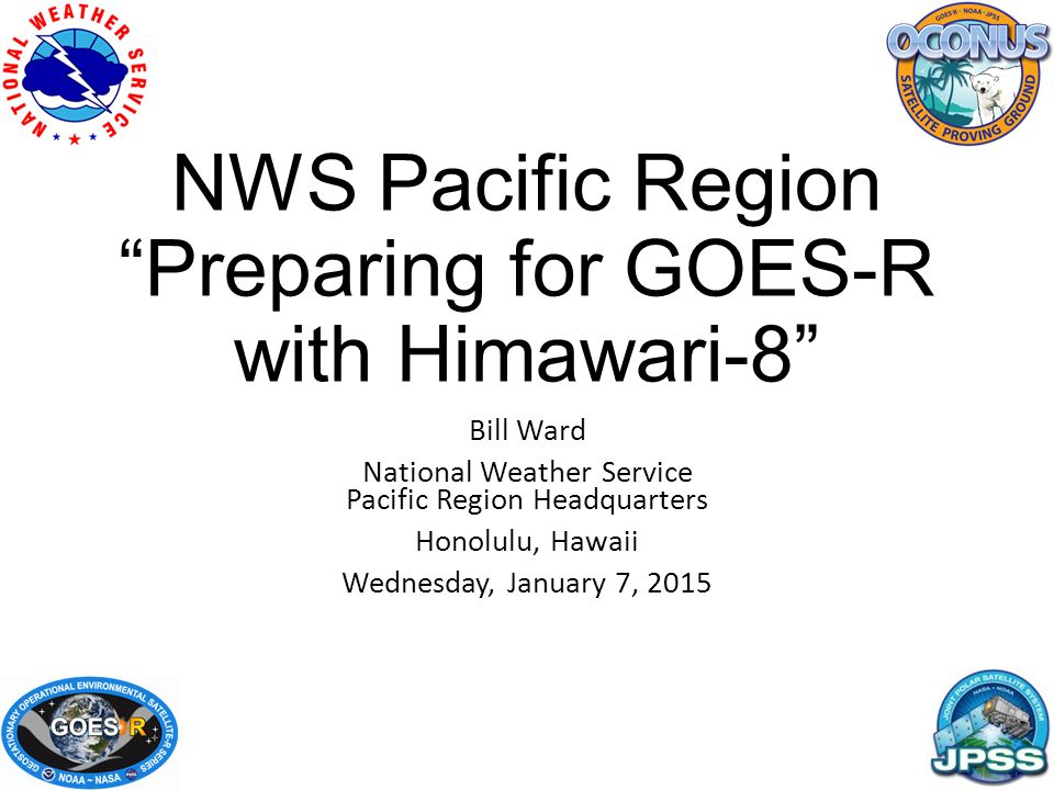 """NWS Pacific Region """"Preparing for GOES-R with Himawari-8"""