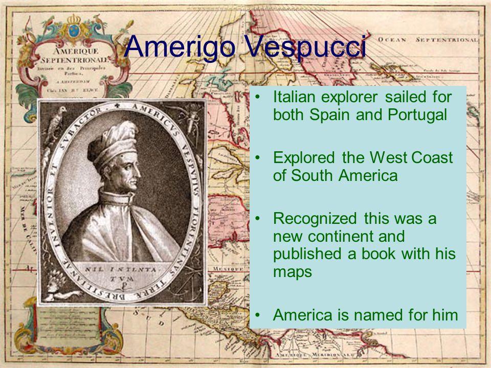 Amerigo Vespucci Map Of America.The Explorers Of The New World Amerigo Vespucci Italian Explorer