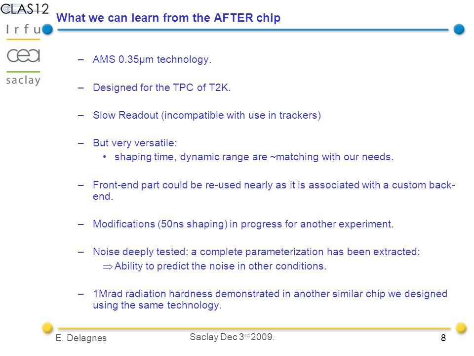 8E. Delagnes Saclay Dec 3 rd What we can learn from the AFTER chip –AMS 0.35µm technology.