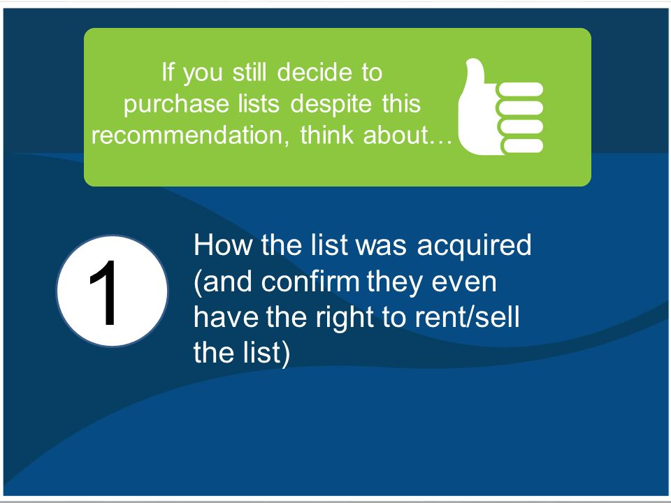 Delivered & Your List  Don't buy lists! It's generally a bad idea to