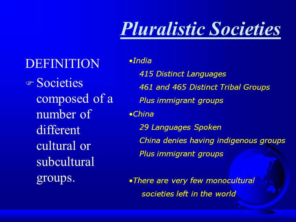 What is culture anthropology 330 kimberly porter martin ppt download pluralistic societies definition f societies composed of a number of different cultural or subcultural groups malvernweather Image collections