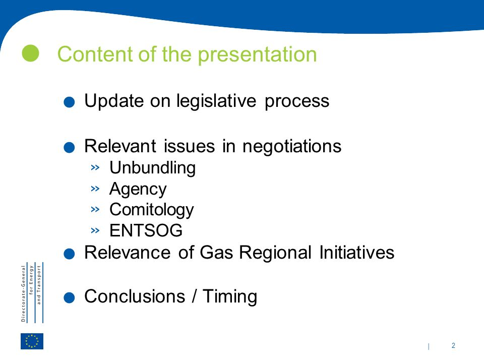 | 2 Content of the presentation. Update on legislative process.
