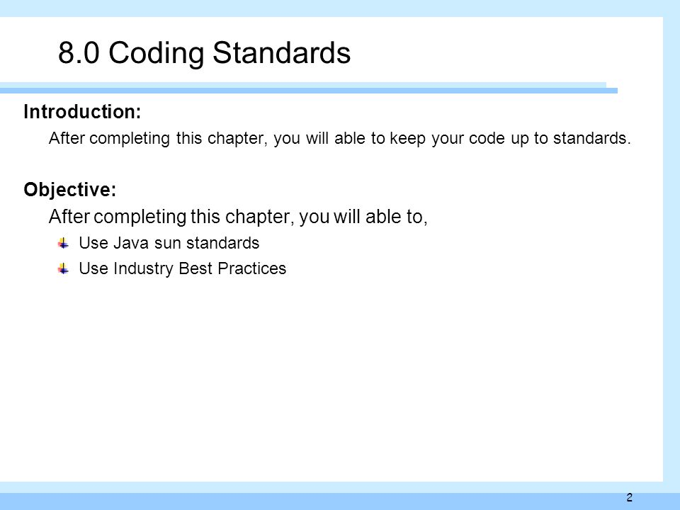 Java Coding Standards and Best Practices Coding Standards