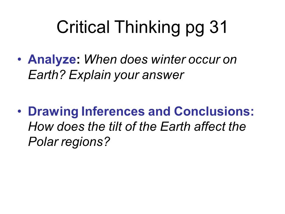 Critical Thinking pg 31 Analyze: When does winter occur on Earth.