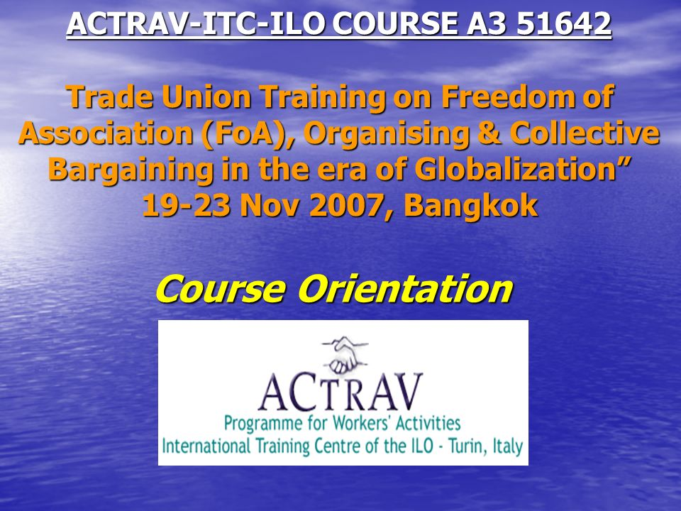 Actrav Itc Ilo Course A Trade Union Training On Freedom Of