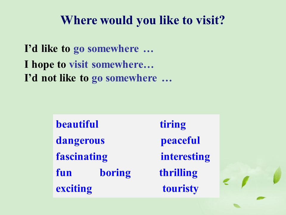 i would like to visit