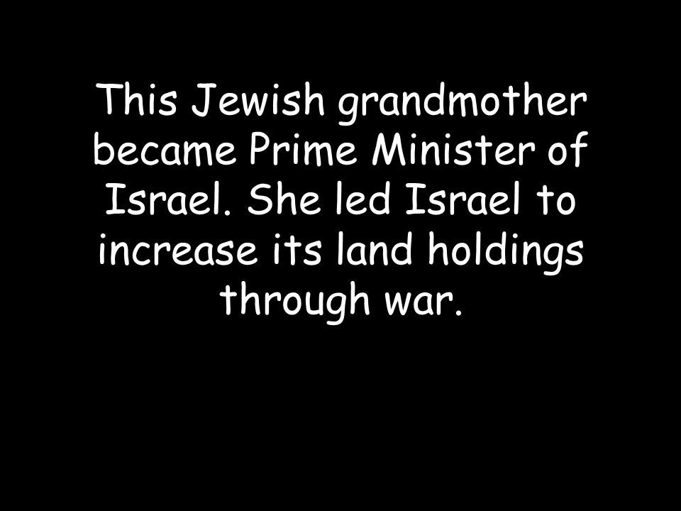 This Jewish grandmother became Prime Minister of Israel.
