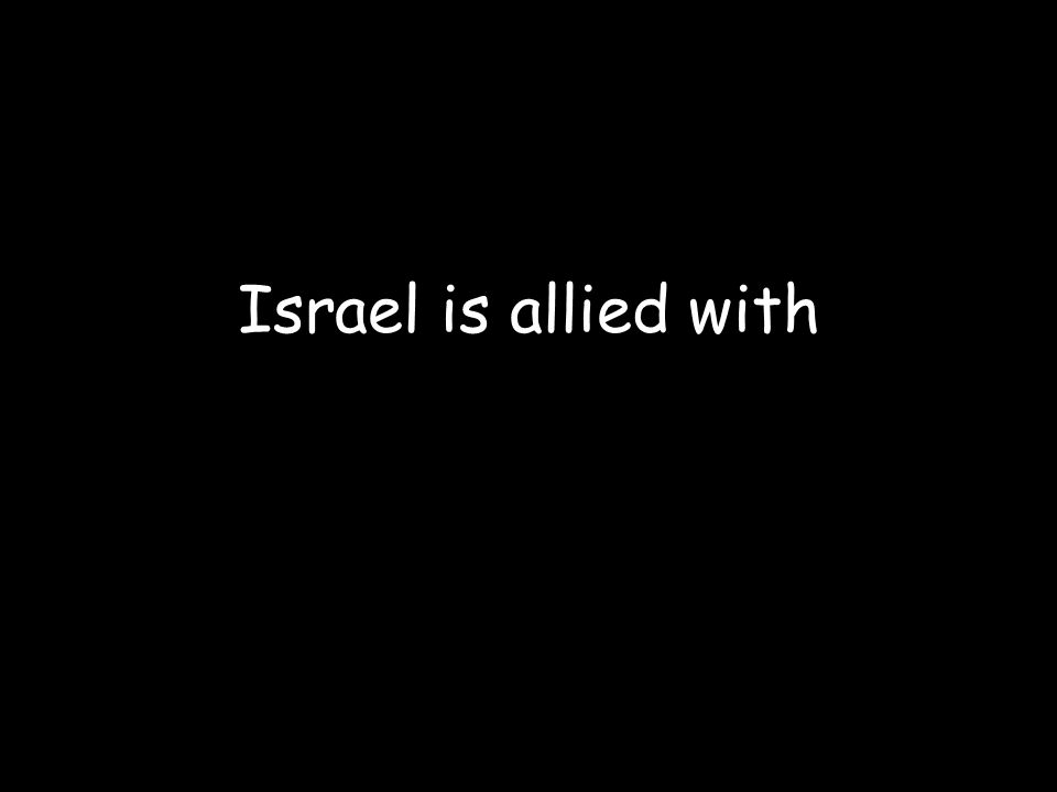 Israel is allied with