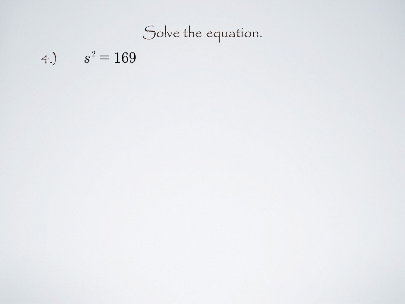 4.) Solve the equation.