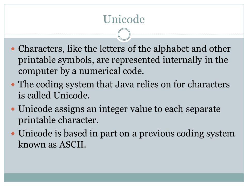 CHARACTERS AND UNICODE Java Data Types  Unicode Characters