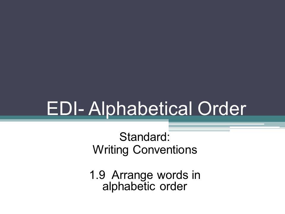 EDI- Alphabetical Order Standard: Writing Conventions 1 9