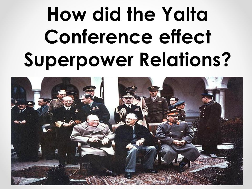 a history of the yalta conference in post war europe The yalta war conference was held between february 4th and february 11th 1945 yalta is on the black sea coast of the crimea and a war meeting here in february 1945, was safe for those participating.