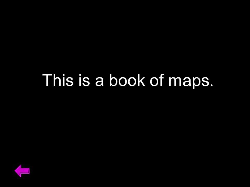 This is a book of maps.