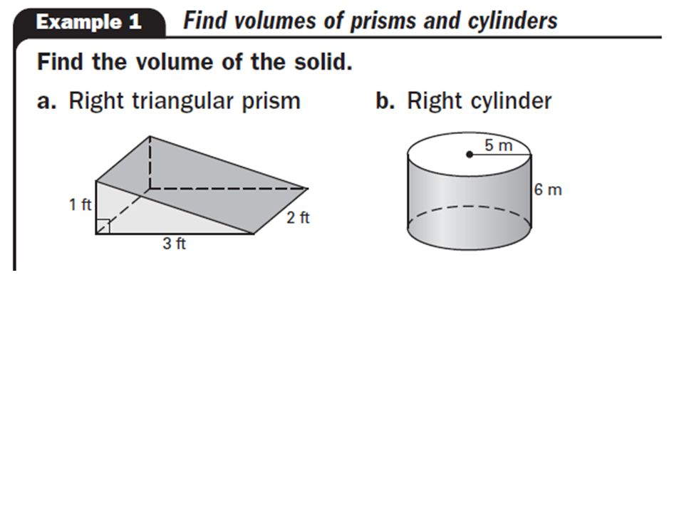 12.4 Volume of Prisms and Cylinders. V = πr 2 h 1253 = πr 2 (10) r 2 ...