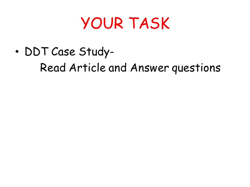 YOUR TASK DDT Case Study- Read Article and Answer questions
