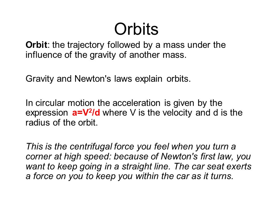 Orbits Orbit The Trajectory Followed By A Mass Under Influence Of Gravity